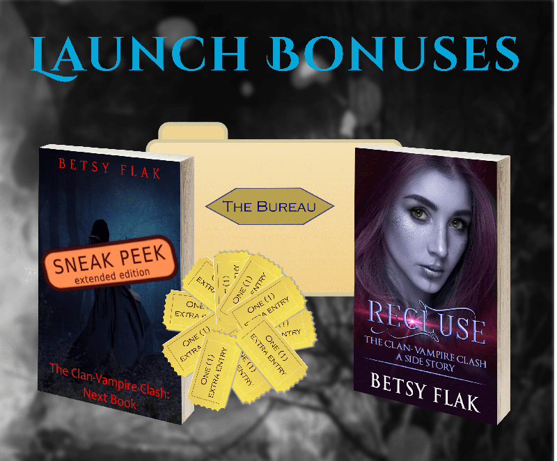 The launch bonuses for A Brush with Blood (The Clan-Vampire Clash: Book Three): a free digital copy of Recluse (The Clan-Vampire Clash: A Side Story), the Bureau's files on the senior Warriors of the Eversfield Cell, an extended sneak peek of Book Four of The Clan-Vampire Clash (when available), and ten extra giveaway entries into Betsy Flak's next solo giveaway.